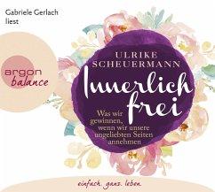 Innerlich frei, 3 Audio-CD - Scheuermann, Ulrike