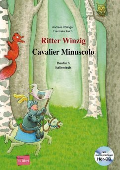 Ritter Winzig. Kinderbuch Deutsch-Italienisch - Völlinger, Andreas; Kalch, Franziska