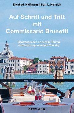 Auf Schritt und Tritt mit Commissario Brunetti - Hoffmann, Elisabeth; Heinrich, Karl-L.