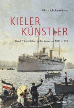 Kieler Künstler: Kunstleben in der Kaiserzeit 1...