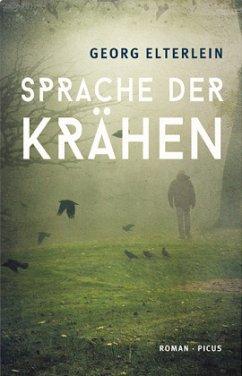 Sprache der Krähen - Elterlein, Georg