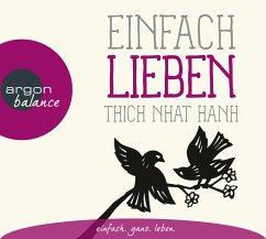 Einfach lieben, 1 Audio-CD - Thich Nhat Hanh