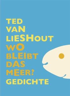 Wo bleibt das Meer? - Lieshout, Ted van