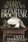Mary Watson And The Departed Doctor (eBook, PDF)