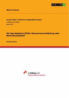 Der Ego-depletion Effekt. Ressourcenerschöpfung oder Motivationsdefizit? (eBook, PDF) - Erdmann, Melanie