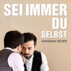 Sei Immer Du Selbst - Jonathan Zelter