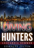 Diving Hunters - Eiskalte Zeiten. Erotik - Thriller (eBook, ePUB)