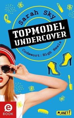 Codewort: High Heels / Topmodel undercover Bd.3