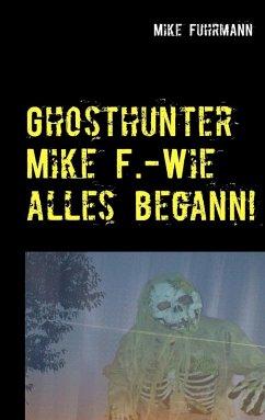 Wie alles begann! (eBook, ePUB) - Fuhrmann, Mike