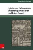 Spielen und Philosophieren zwischen Spätmittelalter und Früher Neuzeit (eBook, PDF)