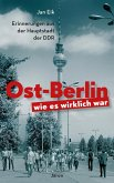Ost-Berlin, wie es wirklich war (eBook, ePUB)
