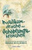 Basilikumdrache und Schöpfungskrönchen - Die phantastischen Werke von Regina Schleheck (eBook, ePUB)
