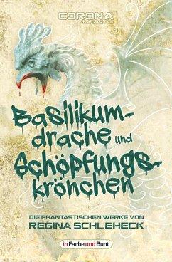 Basilikumdrache und Schöpfungskrönchen - Die phantastischen Werke von Regina Schleheck (eBook, ePUB) - Schleheck, Regina