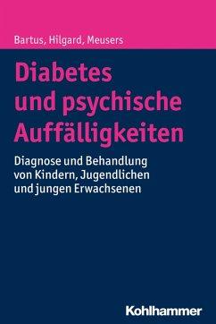 Diabetes und psychische Auffälligkeiten (eBook, PDF) - Meusers, Michael; Hilgard, Dörte; Bartus, Bela