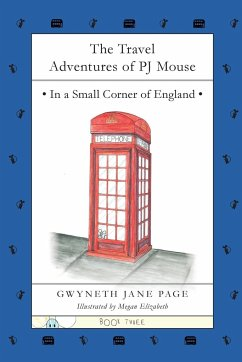 The Travel Adventures of PJ Mouse: In a Small Corner of England - Page, Gwyneth Jane