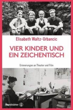 Vier Kinder und ein Zeichentisch - Waltz-Urbancic, Elisabeth