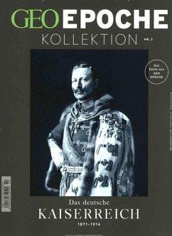 GEO Epoche KOLLEKTION 2/2016 - Das deutsche Kaiserreich (1871-1914)
