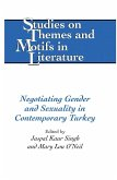 Negotiating Gender and Sexuality in Contemporary Turkey