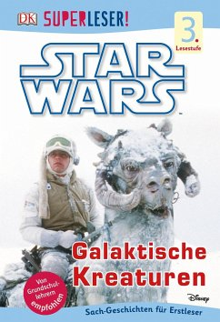 SUPERLESER! Star Wars(TM) Galaktische Kreaturen / Superleser 3. Lesestufe Bd.9