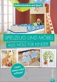 Selbermachen mit Spaß: Spielzeug und Möbel aus Holz für Kinder