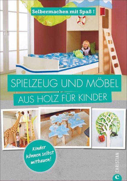 selbermachen mit spa spielzeug und m bel aus holz f r kinder buch b. Black Bedroom Furniture Sets. Home Design Ideas