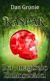 Kaspar - Der magische Rubinschädel