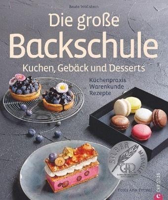 Die gro e backschule kuchen geb ck und desserts von for Kuchen sofort lieferbar