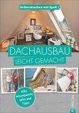Selbermachen mit Spaß: Dachausbau leicht gemacht