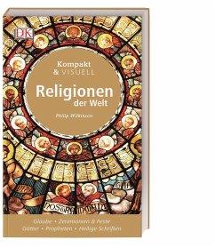 Kompakt & Visuell Religionen der Welt - Wilkinson, Philip