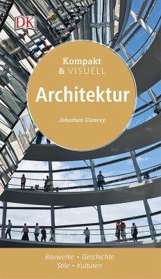 Kompakt & Visuell Architektur - Glancey, Jonathan