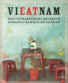 Vieatnam - Das vietnamesische Kochbuch