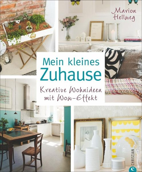 mein kleines zuhause von marion hellweg buch. Black Bedroom Furniture Sets. Home Design Ideas