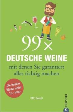 99 x Deutsche Weine, mit denen Sie garantiert a...