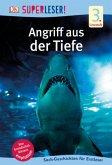SUPERLESER! Angriff aus der Tiefe / Superleser 3. Lesestufe Bd.10