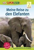 SUPERLESER! Meine Reise zu den Elefanten / Superleser 2. Lesestufe Bd.7