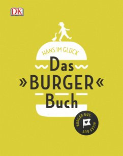 Das Burger Buch: Burger gut, alles gut