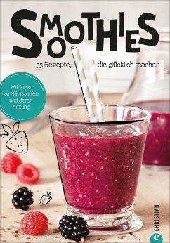 Koch dich glücklich: Smoothies