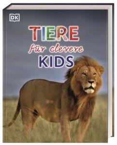 Tiere für clevere Kids / Wissen für clevere Kids Bd.7