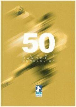 50 Jahre Handball-Bundesliga - Beckmann, Arnulf; Eggers, Erik