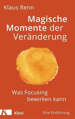 Magische Momente der Veränderung (eBook, ePUB) - Renn, Klaus