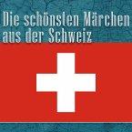 Die schönsten Märchen aus der Schweiz (MP3-Download)