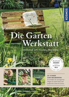 Die Garten-Werkstatt - Heß, Thomas