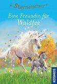 Eine Freundin für Waldfee / Sternenschweif Bd.50