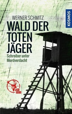 Wald der toten Jäger - Schmitz, Werner