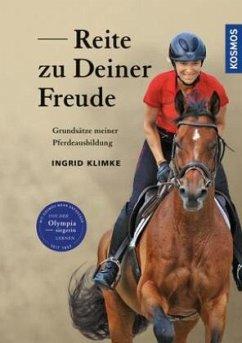 Reite zu Deiner Freude - Klimke, Ingrid