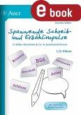 Spannende Schreib- und Erzählimpulse 1+2 (eBook, PDF)