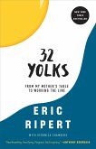 32 Yolks (eBook, ePUB)