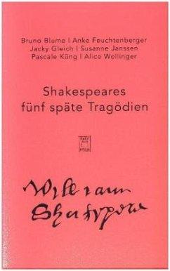 Shakespeares fünf späte Tragödien, 5 Bde. - Blume, Bruno