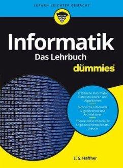 Informatik für Dummies. Das Lehrbuch - Haffner, E.-G.