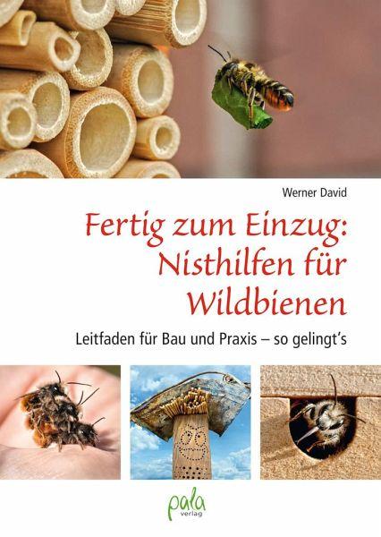 Fertig zum Einzug: Nisthilfen für Wildbienen - David, Werner